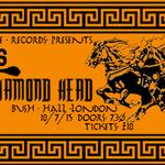 VARDIS + DIAMOND HEAD @ Bush Hall, London 18/7/15
